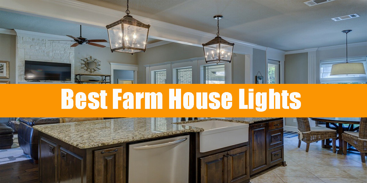 Best Farm House Lights Reviews