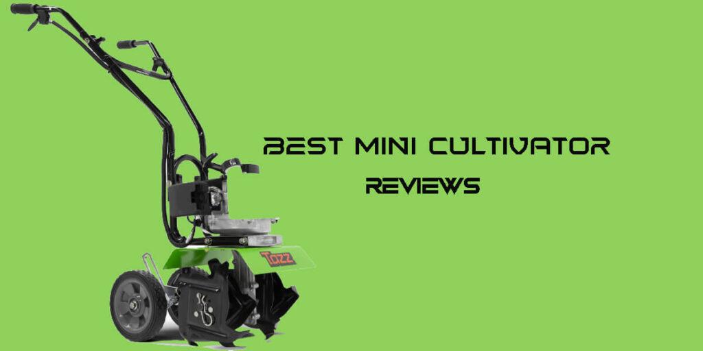 Best-Mini-Cultivator-Review