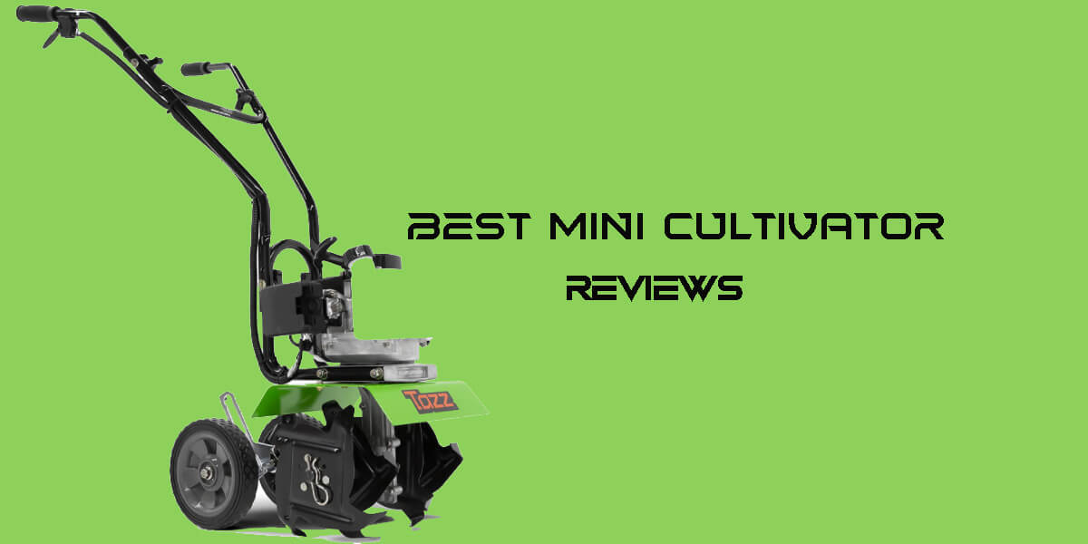 [Top 5] Best Mini Cultivator Review & Buying Guide | 2021