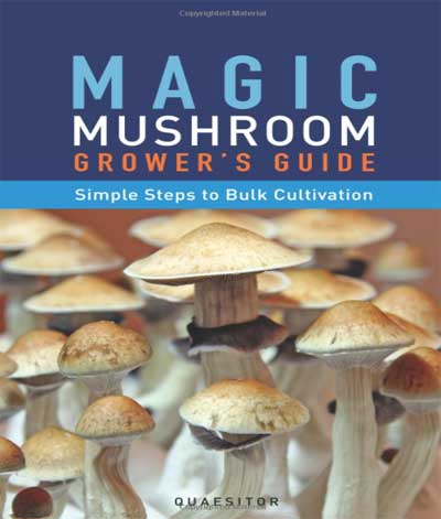 Magic Mushroom Grower's Guide