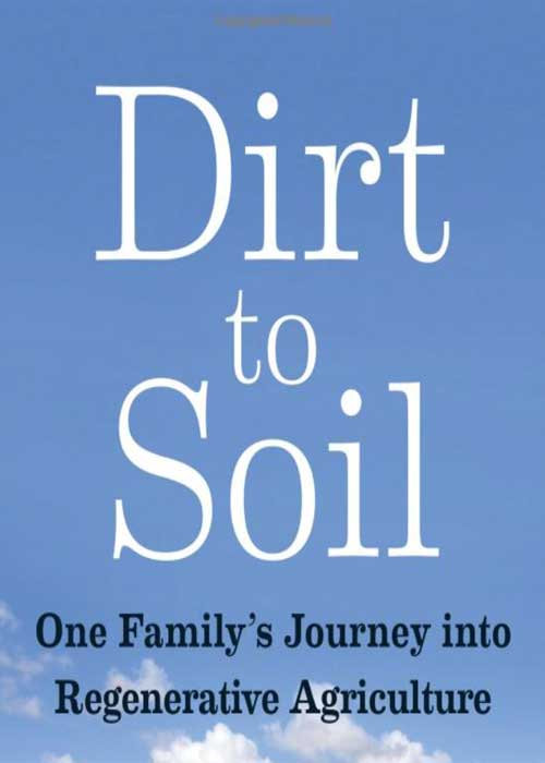 Dirt to Soil: One family's journey into Regenerative Agriculture by Gabe Brown