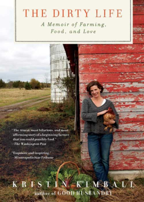 The Dirty Life: A Memoir of Farming, Food, and Love by Kristin Kimball