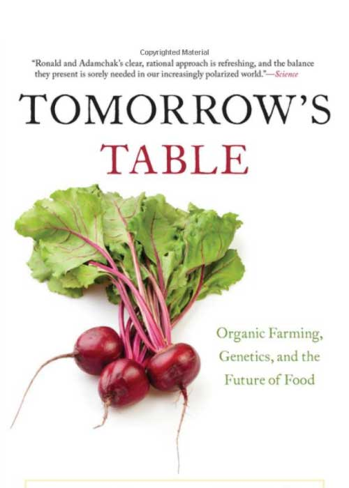 Tomorrow's Table: Organic Farming, Genetics, and the future of food by Pamela C. Ronald