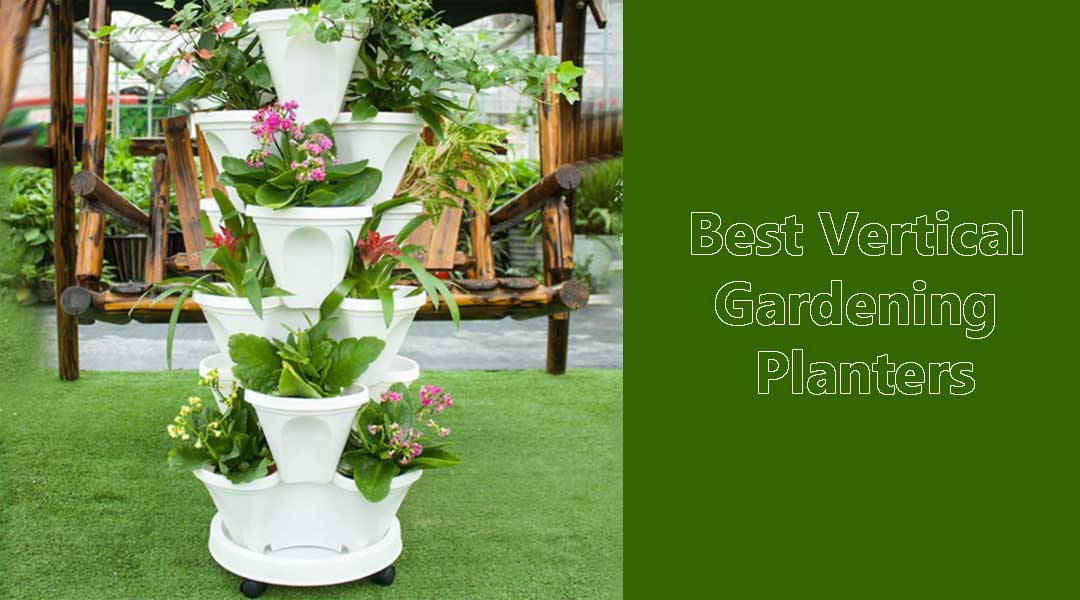 [Top 5] Best Vertical Gardening Planters (Reviews) | 2021