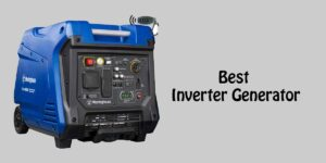 Read more about the article Best Inverter Generator to Buy in 2021 (Reviews)